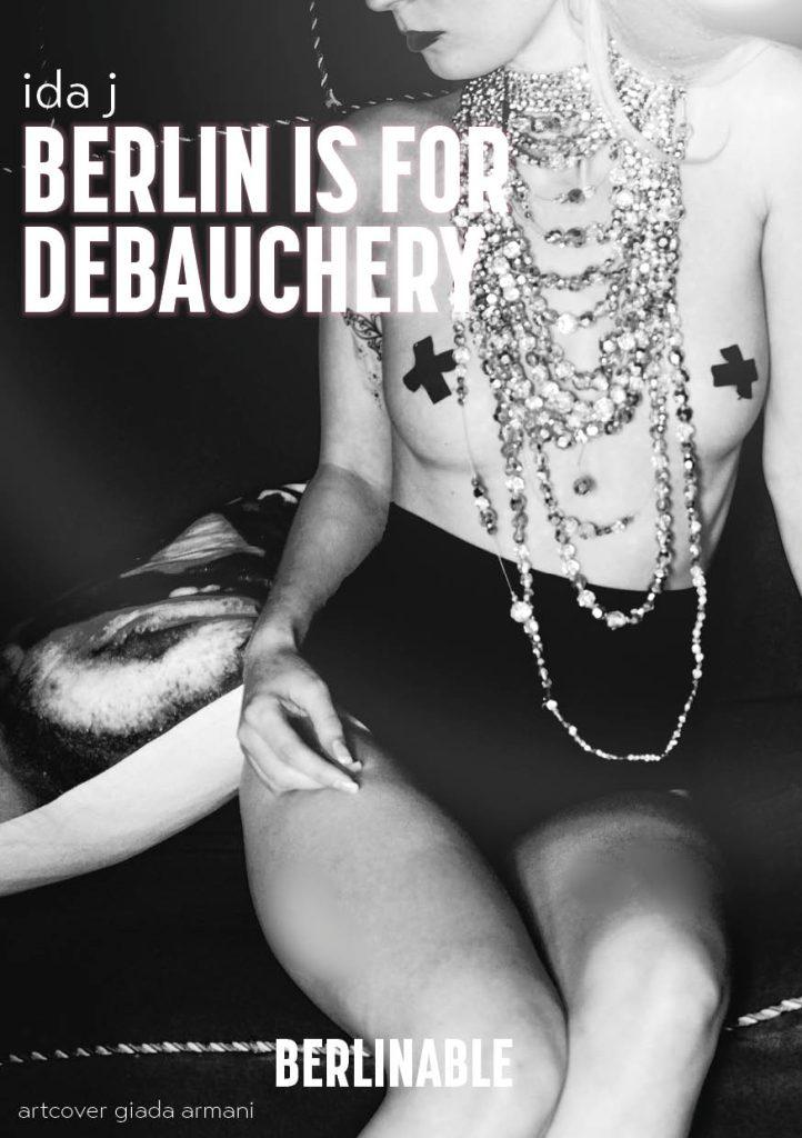 Berlin is for Debauchery erotica from Berlin